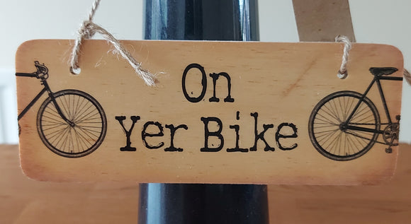 Rustic Wooden Sign On Yer Bike