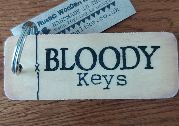 Rustic Wooden Keyring Bloody Keys!