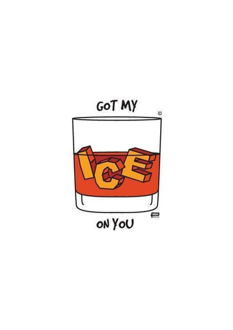 GOT MY ICE ON YOU