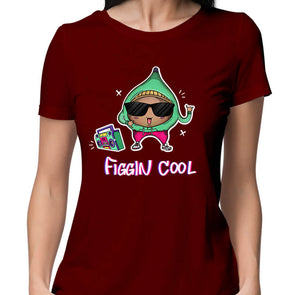Figgin Cool T-Shirt For Women