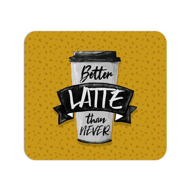 MOUSE PADS Better Latte Than Never Mouse Pad