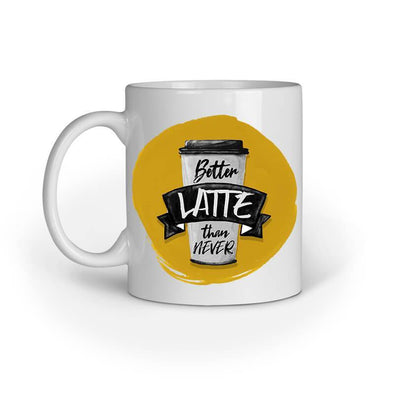 MUGS Better Latte Than Never Mug
