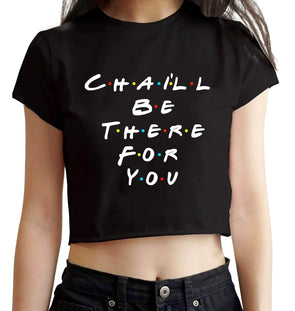 CROP TOPS S / BLACK Chai'll Be There For You Crop Top For Women