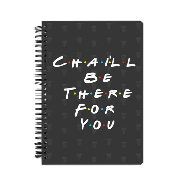 NOTEBOOKS Chai'll Be There For You Notebook