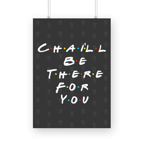 POSTERS A3 Chai'll Be There For You Poster