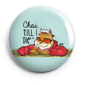 BUTTON BADGES PATTERNED Chai Till I Die Button Badge