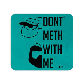 MOUSE PADS Don't Meth With Me Mouse Pad