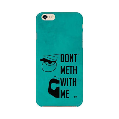 PHONE CASES Don't Meth With Me Phone Case