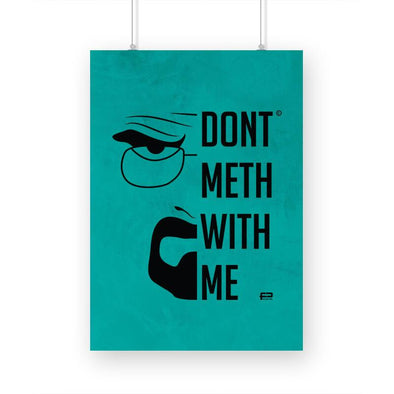 POSTERS A3 Don't Meth With Me Poster FRYING PUN
