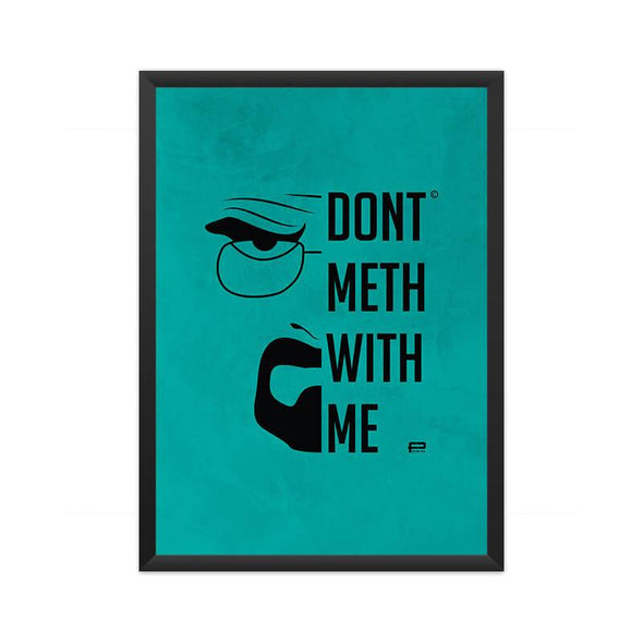 POSTERS A3 FRAMED Don't Meth With Me Poster FRYING PUN
