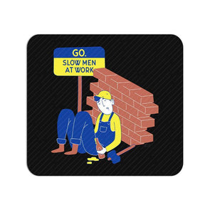 MOUSE PADS Go. Slow Men At Work Mouse Pad