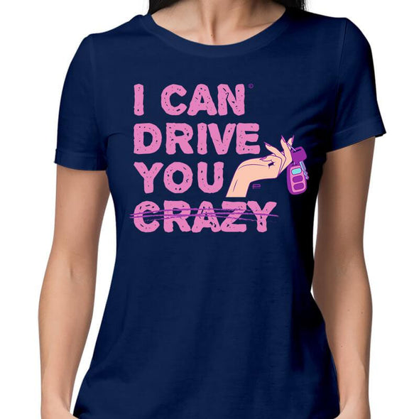 T-SHIRTS XS / NAVY BLUE I Can Drive You T-Shirt For Women FRYING PUN