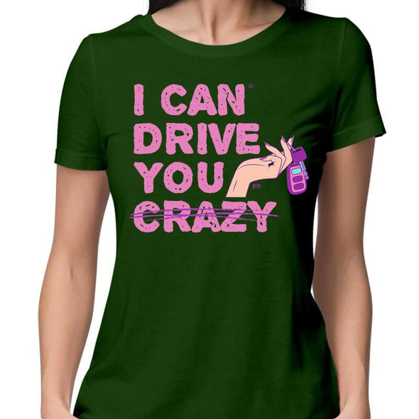 T-SHIRTS XS / OLIVE GREEN I Can Drive You T-Shirt For Women FRYING PUN