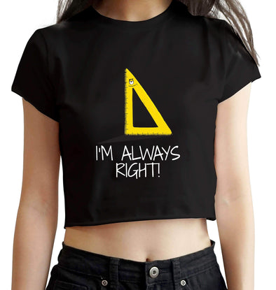 CROP TOPS S / BLACK I'm Always Right Crop Top For Women