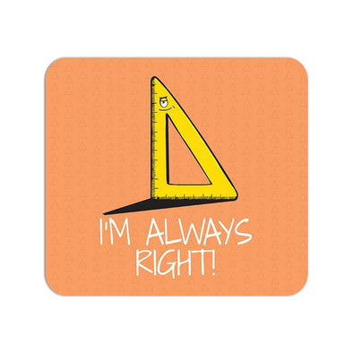 MOUSE PADS I'm Always Right Mouse Pad