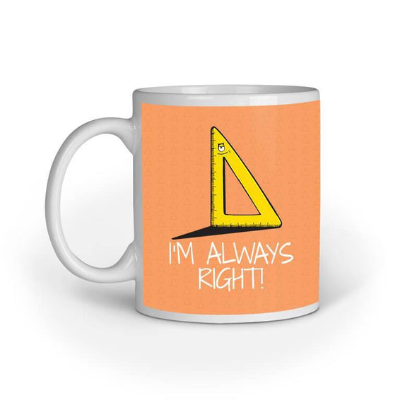 MUGS I'm Always Right Mug