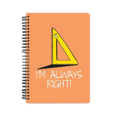 NOTEBOOKS I'm Always Right Notebook