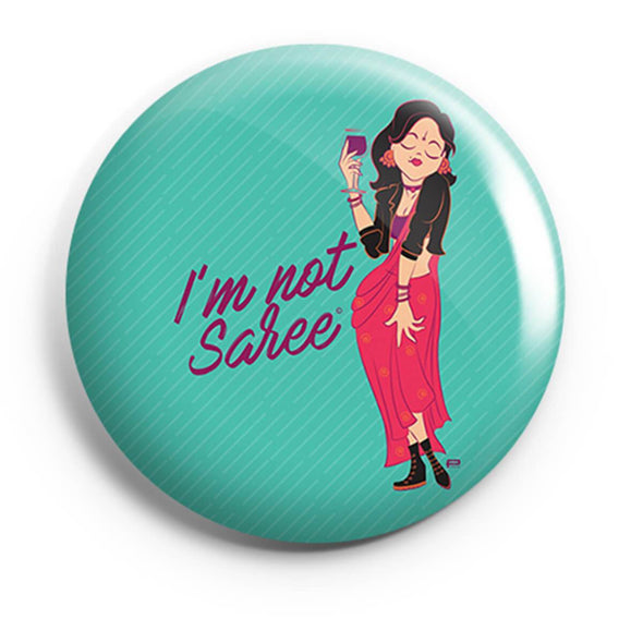 BUTTON BADGES PATTERNED I'm Not Saree Button Badge