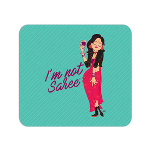 MOUSE PADS I'm Not Saree Mouse Pad