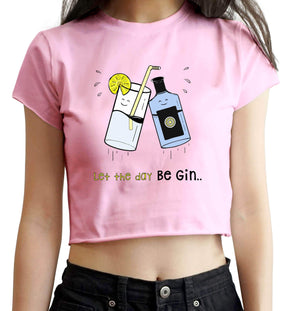 CROP TOPS Let The Day Be Gin Crop Top For Women
