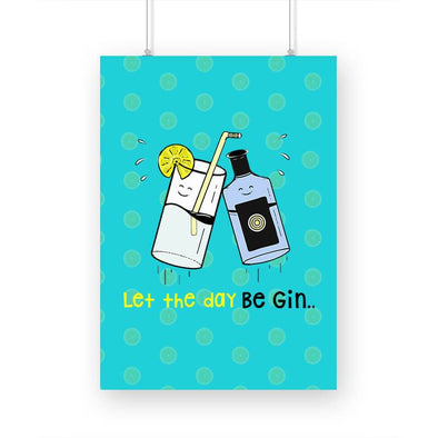 POSTERS A3 Let The Day Be Gin Poster FRYING PUN
