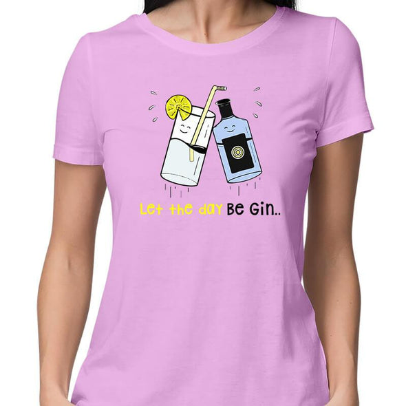 T-SHIRTS XS / LIGHT PINK Let The Day Be Gin T-Shirt For Women FRYING PUN