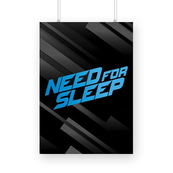 POSTERS A3 Need For Sleep Poster