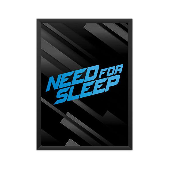 POSTERS A3 FRAMED Need For Sleep Poster