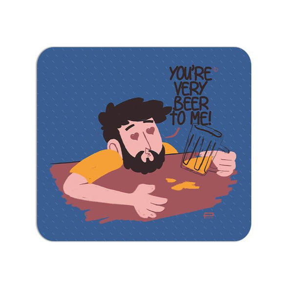 MOUSE PADS You're Very Beer To Me Mouse Pad