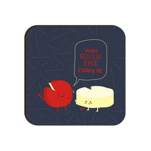 COASTERS You've Gouda Brie Kidding Me Coaster FRYING PUN