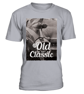T-shirt I'm not old, I'm just a classic Cadillac