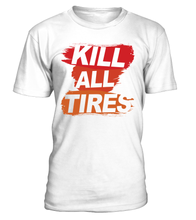 T-shirt Kill All Tires