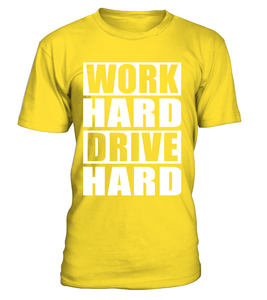 T-shirt Work Hard Drive Hard