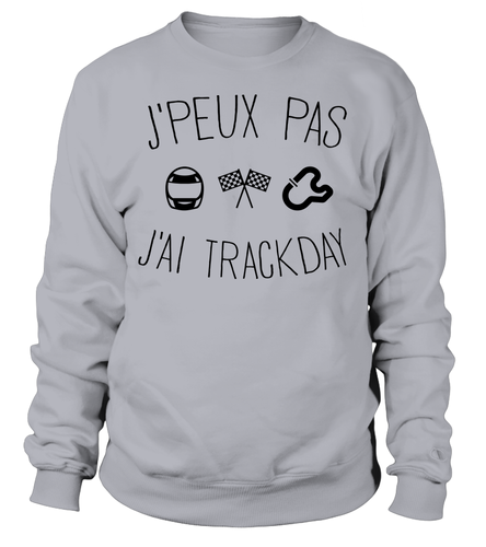 Sweat J'peux pas j'ai trackday
