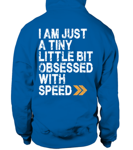 Sweat à capuche unisexe I am just a tiny little bit obsessed with speed