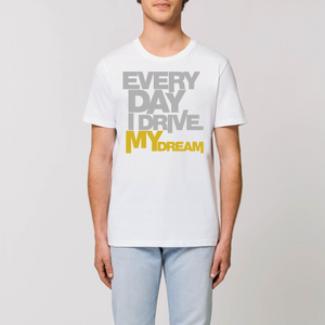 T-shirt Everyday I Drive My Dream