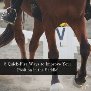 5 Quick-Fire Ways to Improve Your Position in the Saddle!