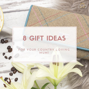 8 gift ideas for your country loving mum