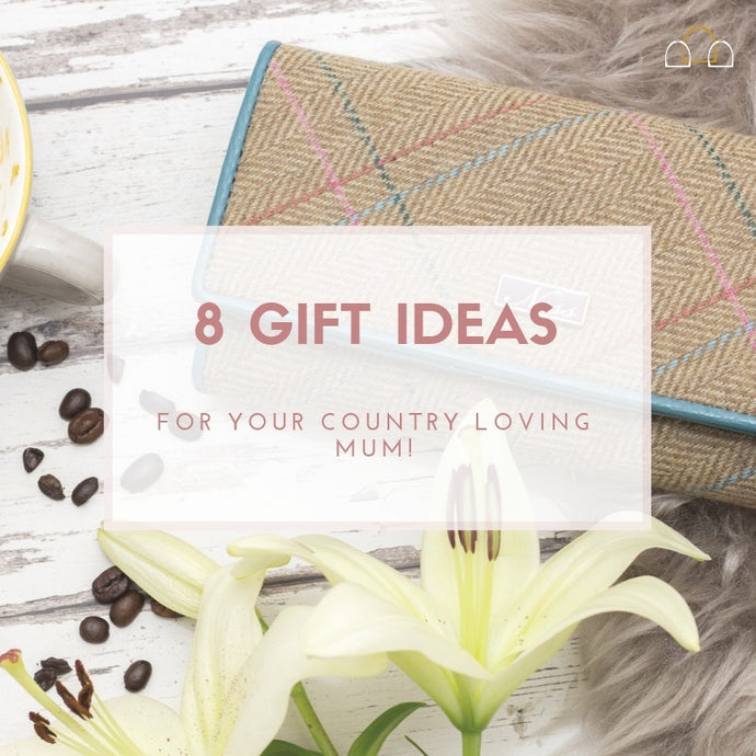 8 Gift Ideas for your Country Mum!