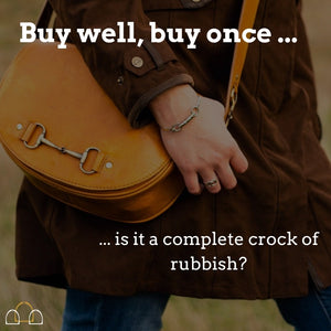 Buy well, buy once country lifestyle blog