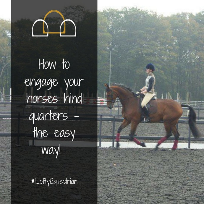 How to encourage your horse to engage his hind quarters- the easy way!