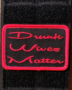 Drunk Wives Matter Patch