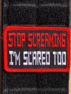 Stop Screaming I'm Scared Too Patch
