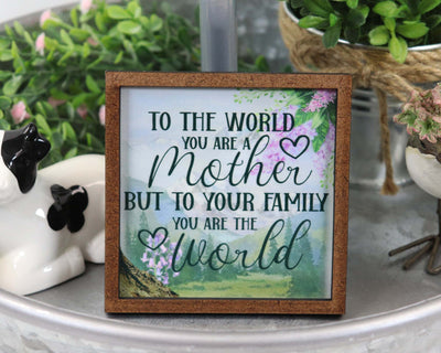 To the World you are a Mother Tier Tray Sign