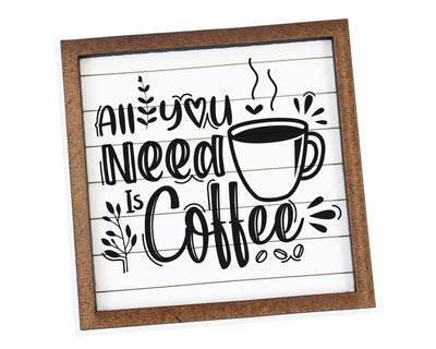 All You Need is Coffee Tier Tray Sign