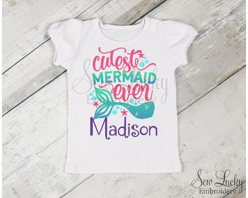 Cutest Mermaid Ever Girls Personalized Shirt - Sew Lucky Embroidery