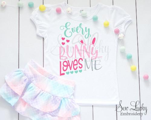Every Bunny Loves Me Girls Easter Shirt - Sew Lucky Embroidery