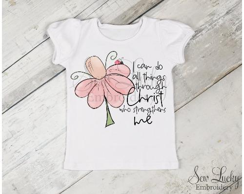 I Can Do All Things Through Christ Girls Shirt - Sew Lucky Embroidery