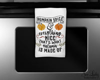 Pumpkin Spice and Everything Nice is what Autumn is Kitchen Towel - Microfiber Towel - Kitchen Decor - House Warming Gift - Sew Lucky Embroidery