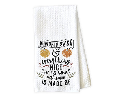 Pumpkin Spice and Everything Nice is what Autumn is Waffle Weave Microfiber Kitchen Towel